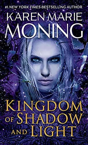 Kingdom of Shadow and Light (Fever Book 11) Karen Marie Moning