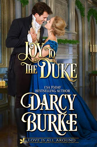Joy to the Duke (Love is All Around Book 3)  Darcy Burke