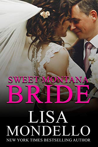 Sweet Montana Bride: A Contemporary Western Romance  Lisa Mondello