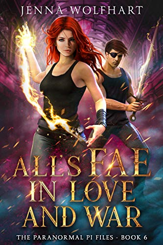 All's Fae in Love and War (The Paranormal PI Files Book 6)  Jenna Wolfhart