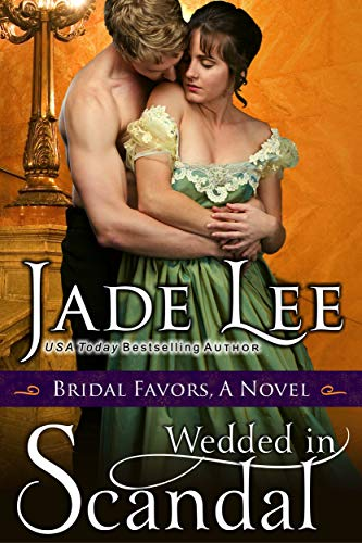Wedded in Scandal (A Bridal Favors Novel)  Jade Lee