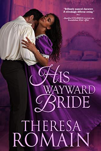 His Wayward Bride (Romance of the Turf Book 3)  Theresa Romain