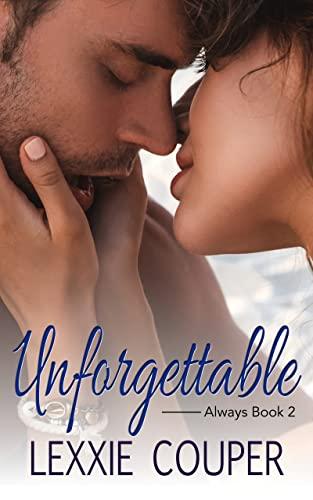 Unforgettable (Always Book 2) Lexxie Couper