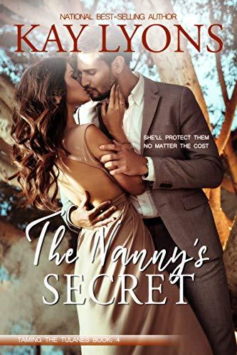 The Nanny's Secret (Taming The Tulanes Book 4) Kay Lyons