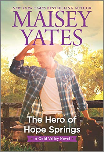The Hero of Hope Springs (A Gold Valley Novel) Maisey Yates