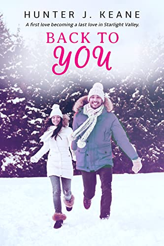 Back to You (Starlight Valley Book 2)  Hunter J. Keane
