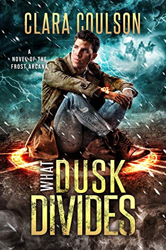 What Dusk Divides (The Frost Arcana Book 5) Clara Coulson
