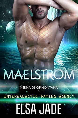 Maelstrom: Intergalactic Dating Agency (Mermaids of Montana Book 1)  Elsa Jade