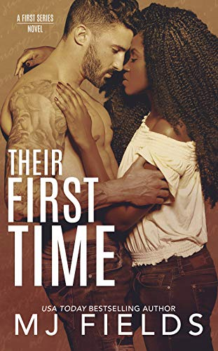 Their First Time (The Firsts series Book 5)  MJ Fields