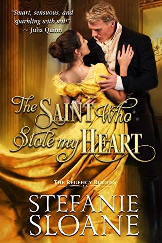 The Saint Who Stole My Heart (A Regency Rogues Novel Book 3)  Stefanie Sloane
