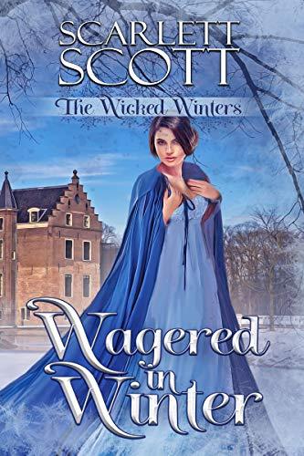 Wagered in Winter (The Wicked Winters Book 5)  Scarlett Scott