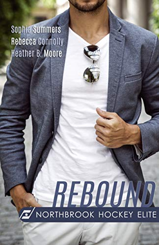 Rebound (Northbrook Hockey Elite Book 3)  Sophia Summers , Rebecca Connolly , et al.