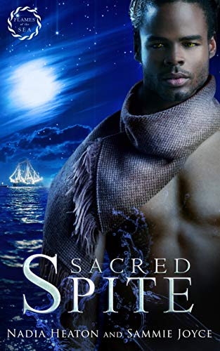 Sacred Spite (Flames of the Sea Book 2)  Nadia Heaton