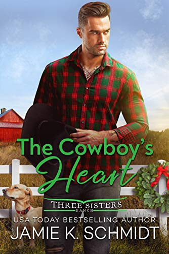 The Cowboy's Heart (Three Sisters Ranch Book 3)  Jamie K. Schmidt