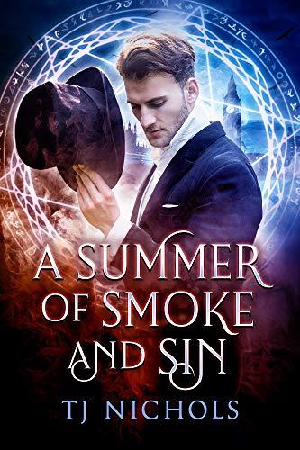 A Summer of Smoke and Sin  TJ Nichols