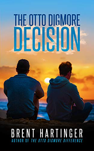 The Otto Digmore Decision (The Otto Digmore Series Book 2)   Brent Hartinger