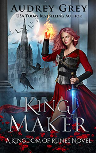 King Maker: Kingdom of Runes Book 3 Audrey Grey