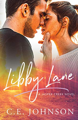 Libby Lane (Jasper Creek Book 1)  C.E. Johnson