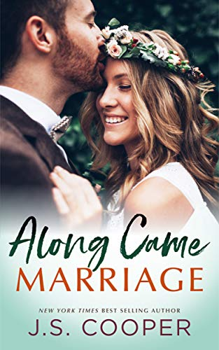 Along Came Marriage  J. S. Cooper