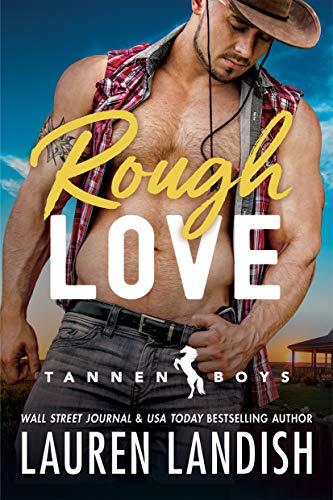 Rough Love (Tannen Boys Book 1)  Lauren Landish