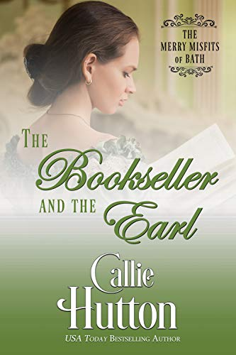 The Bookseller and the Earl (The Merry Misfits of Bath Book 1) Callie Hutton