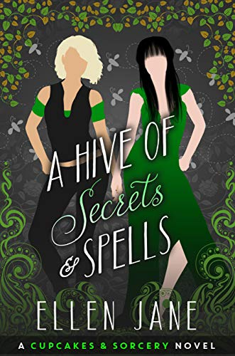 A Hive of Secrets and Spells (Cupcakes and Sorcery Book 2)  Ellen Jane