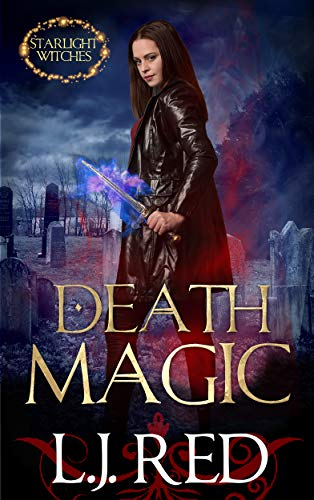 Death Magic (Starlight Witches Book 2)  L.J. Red