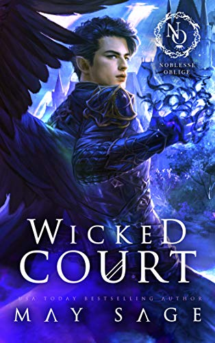 Wicked Court (A Noblesse Oblige Duet Book 1)  May Sage
