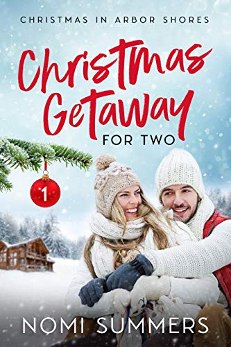 Christmas Getaway for Two (Christmas in Arbor Shores) Nomi Summers