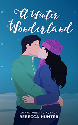 A Winter Wonderland: A Christmas Romance Novella  Rebecca Hunter