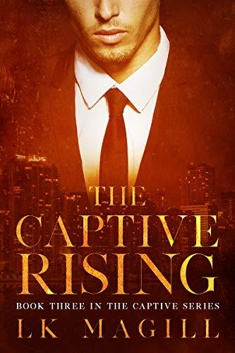 The Captive Rising (The Captive Series Book 3)  LK Magill