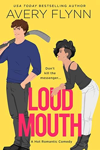 Loud Mouth (Ice Knights Book 3)  Avery Flynn