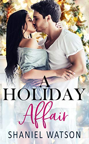 A Holiday Affair: An Office Romance (The Tryst Book 2)  Shaniel Watson