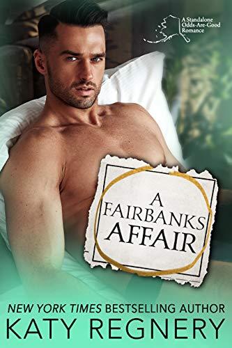 A Fairbanks Affair (An Odds-Are-Good Standalone Romance Book 3)  Katy Regnery
