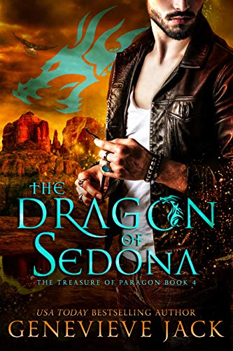 The Dragon of Sedona (The Treasure of Paragon Book 4)  Genevieve Jack