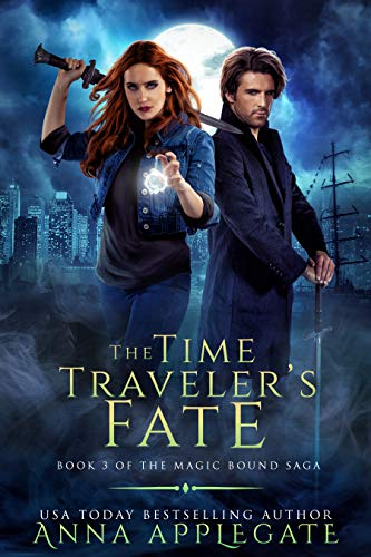 The Time Traveler's Fate (Book 3 of the Magic Bound Saga)  Anna Applegate