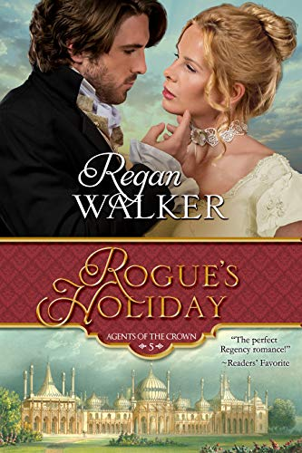 Rogue's Holiday (Agents of the Crown Book 5)  Regan Walker