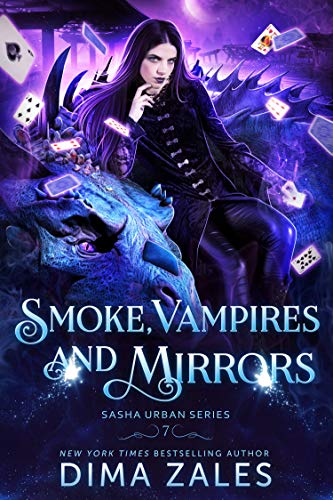 Smoke, Vampires, and Mirrors (Sasha Urban Series Book 7)  Dima Zales and Anna Zaires