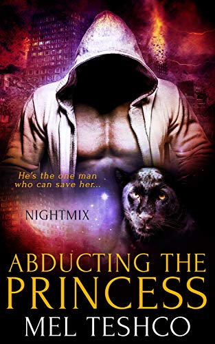 Abducting the Princess (Nightmix Book 2)  Mel Teshco