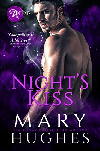 Night's Kiss (The Ancients Book 2) Mary Hughes