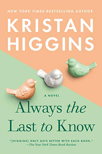 Always the Last to Know  Kristan Higgins