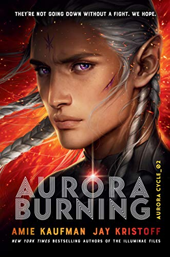 Aurora Burning (The Aurora Cycle Book 2)  Amie Kaufman and Jay Kristoff