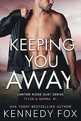 Keeping You Away (Tyler & Gemma duet Book 1) Kennedy Fox