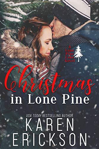 Christmas in Lone Pine  Karen Erickson