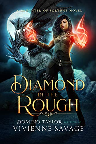 Diamond in the Rough: a Fantasy Romance (Daughter of Fortune Book 3) Vivienne Savage and Domino Taylor