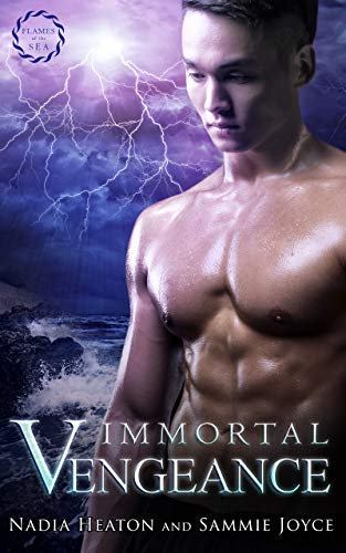 Immortal Vengeance (Flames of the Sea Book 3) Nadia Heaton