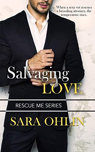 Salvaging Love (Rescue Me Book 1)  Sara Ohlin