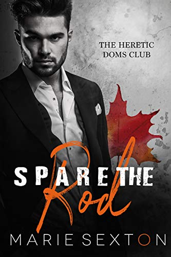 Spare the Rod (Heretic Doms Club Book 3)   Marie Sexton