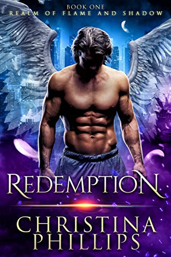 Redemption (Realm of Flame and Shadow Book 1) Christina Phillips