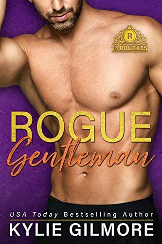 Rogue Gentleman (The Rourkes, Book 8)  Kylie Gilmore